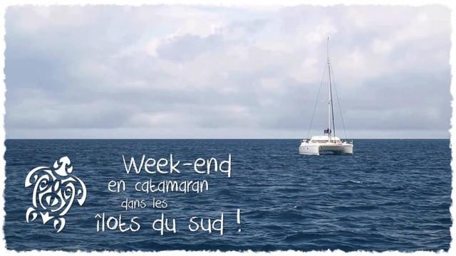 Vidéo - Week-End catamaran îlots sud