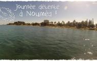 Vidéo - Journée détente à Nouméa !