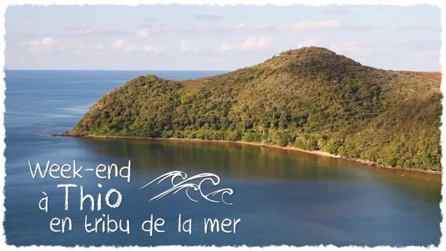 Vidéo - Week-end à Thio en tribu de la mer